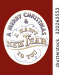 christmas and new year wish... | Shutterstock .eps vector #320263553