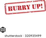 hurry up red grunge rubber... | Shutterstock .eps vector #320935499