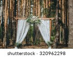 arch for the wedding ceremony ... | Shutterstock . vector #320962298