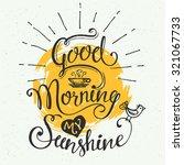 Good Morning My Sunshine. Hand...