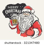 jolly santa claus with a beer... | Shutterstock .eps vector #321347480