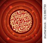 Holidays greeting card with a calligraphic lettering. Happy Holidays - stock photo