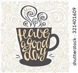 have a good day hand drawn... | Shutterstock .eps vector #321401609