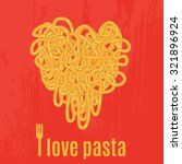 heart of spaghetti. the poster... | Shutterstock .eps vector #321896924