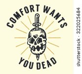 comfort wants you dead.... | Shutterstock .eps vector #322025684