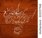 "hand drawn ""good morning ""... | Shutterstock .eps vector #322257968"