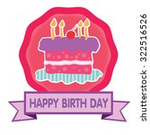 happy birth day cake make a... | Shutterstock .eps vector #322516526