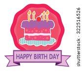 happy birth day cake make a...   Shutterstock .eps vector #322516526