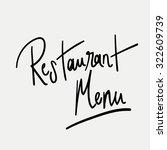 restaurant menu. hand written...   Shutterstock .eps vector #322609739