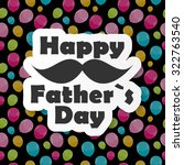 colored happy father day poster ... | Shutterstock . vector #322763540