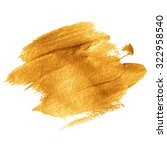 gold acrylic paint. vector... | Shutterstock .eps vector #322958540