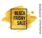 black friday  designs on gold... | Shutterstock .eps vector #322958558