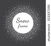 round snow frame with empty... | Shutterstock .eps vector #323337350