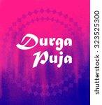 happy durga puja | Shutterstock .eps vector #323525300