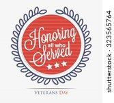 honoring all who served... | Shutterstock .eps vector #323565764