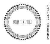 hand drawn round frame ... | Shutterstock .eps vector #323749274