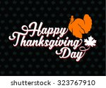 happy thanksgivings day  ... | Shutterstock .eps vector #323767910