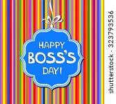 happy boss's day. vector... | Shutterstock .eps vector #323793536