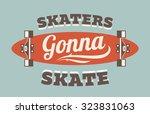 retro vector flat skateboarding ... | Shutterstock .eps vector #323831063