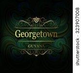 georgetown  guyana.vintage... | Shutterstock .eps vector #323907008