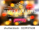 happy holidays and a happy new... | Shutterstock .eps vector #323937638