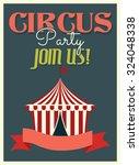 circus party retro poster | Shutterstock .eps vector #324048338