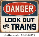 danger look out for trains  ... | Shutterstock .eps vector #324049319