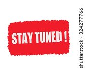 stay tuned white stamp text on... | Shutterstock . vector #324277766