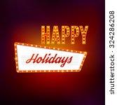 happy holidays   retro light...   Shutterstock .eps vector #324286208