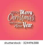 merry christmas and happy new... | Shutterstock . vector #324496388