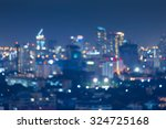 blurred bokeh city light at... | Shutterstock . vector #324725168