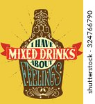 i have mixed drinks about... | Shutterstock . vector #324766790