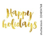 Happy Holidays Written In Gold...