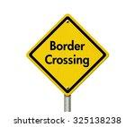 border crossing road sign ...   Shutterstock . vector #325138238