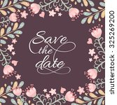 save the date card with flowers ... | Shutterstock .eps vector #325269200
