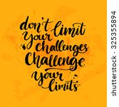 don't limit your challenges ... | Shutterstock .eps vector #325355894