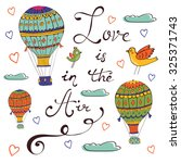 love is in the air. hand drawn... | Shutterstock .eps vector #325371743