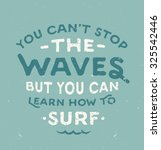 'you Can't Stop The Waves But...