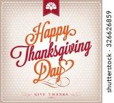 happy thanksgiving day... | Shutterstock .eps vector #326626859