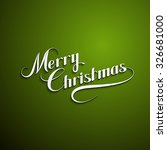 merry christmas. holiday vector ... | Shutterstock .eps vector #326681000