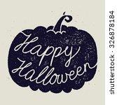happy halloween calligraphy...   Shutterstock .eps vector #326878184