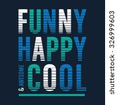 funny happy cool typography  t... | Shutterstock .eps vector #326999603