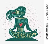 be in harmony with yourself.... | Shutterstock .eps vector #327086120