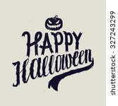 happy halloween scary... | Shutterstock .eps vector #327243299