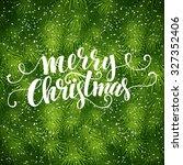 christmas fir tree texture with ... | Shutterstock .eps vector #327352406