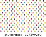 casual polka dot texture.... | Shutterstock .eps vector #327399260