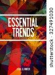 essential   trends   fall  ... | Shutterstock . vector #327491030