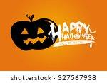 halloween background. happy... | Shutterstock . vector #327567938