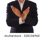 businessman show reject hands... | Shutterstock . vector #328136960
