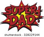 super dad   Shutterstock .eps vector #328229144